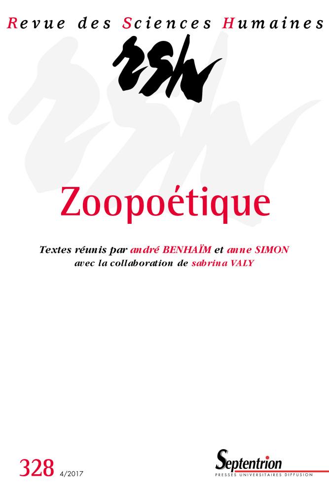 Zoopoétique. Des animaux en littérature moderne de langue française, André Benhaïm et Anne Simon (dirs.)